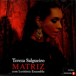 Teresa Salgueiro: Matriz