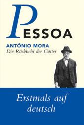 Fernando Pessoa: António Mora. Die Rückkehr der Götter