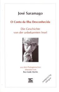 José Saramago: O Conto da Ilha Desconhecida - Die Geschichte von der unbekannten Insel