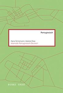 Schemann/ Dias: Idiomatik Portugiesisch-Deutsch