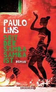 Paulo Lins: Seit der Samba Samba ist