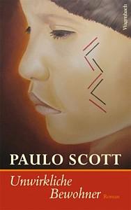 Paulo Scott: Unwirkliche Bewohner