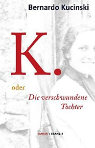 Bernardo Kucinski: K. oder Die verlorene Tochter