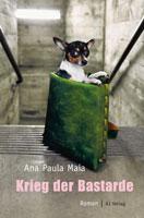 Ana Paula Maia: Krieg der Bastarde
