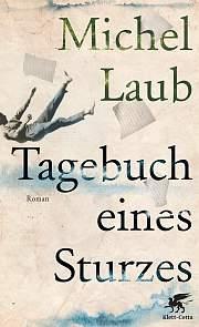 Michel Laub: Tagebuch eines Sturzes
