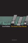 Luiz Ruffato: Es waren viele Pferde