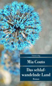 Mia Couto: Das schlafwandelnde Land