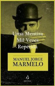 Manuel Jorge Marmelo: Uma mentira mil vezes repetida