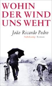 João Ricardo Pedro: Wohin der Wind uns trägt