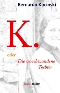 Bernardo Kucinski: K. oder die verschwundene Tochter