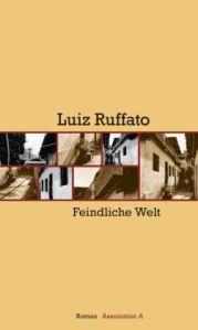Luiz Ruffato: O mundo inimigo