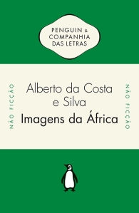 Alberto Da Costa e Silva: Imagens da África