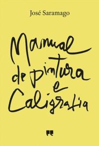 José Saramago: Manual de pintura e caligrafia