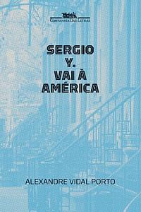 Sérgio Y. vai a América