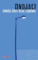 Ondjaki: Sonhos azuis pelas esquinas