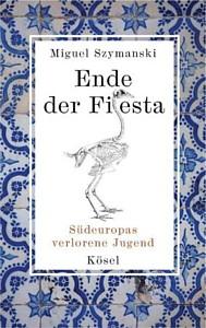 Miguel Szymansik: Ende der Fiesta