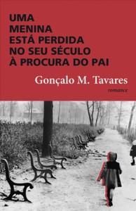 Gonçalo M. Tavares: Uma menina está perdida no seu século à procura do pai