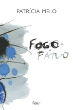 Patrícia Melo: Fogo-fátuo