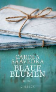 Carola Saavedra: Blaue Blumen