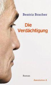 Beatriz Bracher: Die Verdächtigung