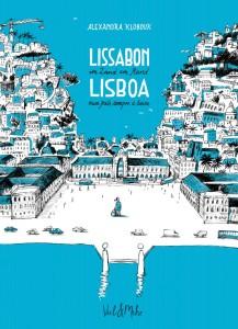 Alexandra Klobouk: Lissabon. Im Land am Rand - Lisboa num país sempre à beira (portugiesisch-deutsch)