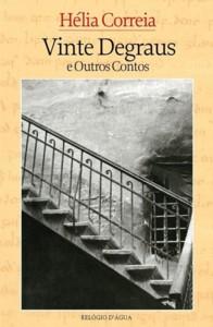 Hélia Correia: Vinte degraus e outros contos