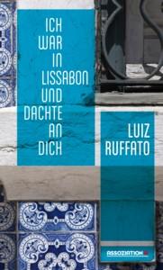 Ruffato: Ich war in Lissabon und dachte an dich