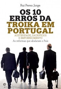 Rui Peres Jorge: Os 10 erros da Troika