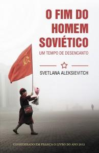 Svetlana Aleksievitch O Fim do Homem Soviético