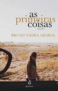 Bruno Vieira Amaral: As primeiras coisas