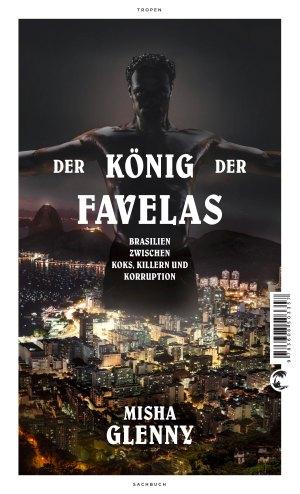 Misha Glenny: Der König der Favelas