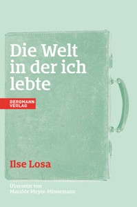 Ilse Losa: Die Welt in der ich lebte