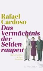 Rafael Cardoso: Das Vermächtnis der Seidenraupen