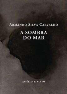 Armando Silva Carvalho: A sombra do mar