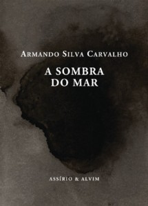 Armando Silva Carvalho: A sombra do mar