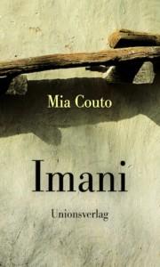 Mia Couto: Imani. Übers.: Karin von Schweder-Schreiner. Unionsverlag 2017