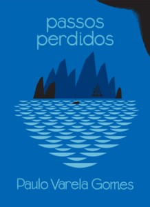 Paulo Varela Gomes: Passos Perdidos