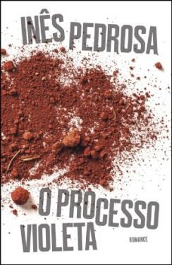 Inês Pedrosa: O Processo Violeta