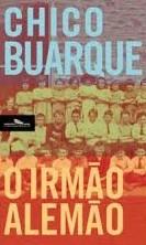 Chico Buarque: O irmão alemão