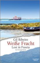 Gil Ribeiro: Weiße Fracht. Lost in Fuseta
