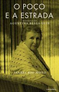 O Poço e a Estrada. Biografia de Agustina Bessa-Luís