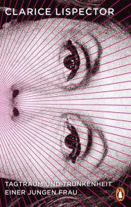 Clarice Lispector: Tagtraum und Trunkenheit einer jungen Frau