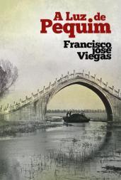 Francisco José Viegas: A Luz de Pequim