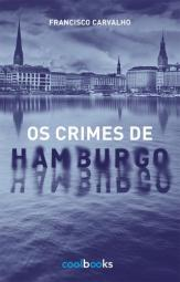Francisco Carvalho: Os Crimes de Hamburgo