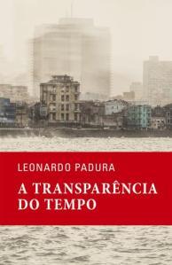 Leonardo Padura: A transparência do tempo