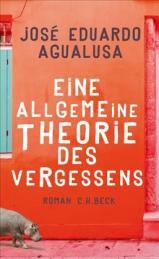 José Eduardo Agualusa: Eine allgemeine Theorie des Vergessens