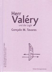 Gonçalo M. Tavares: Herr Valéry und die Logik