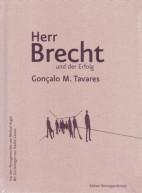 Gonçalo M. Tavares: Herr Brecht und der Erfolg