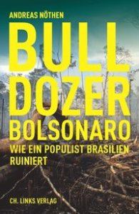 Andreas Nöthen: Bulldozer Bolsonaro