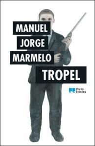 Manuel Jorge Marmelo: Tropel